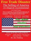 Free Trade Disaster - The Selling of America: It's Illegal & Unconstitutional (A Court Case) Cover Image