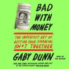 Bad with Money: The Imperfect Art of Getting Your Financial Sh*t Together Cover Image