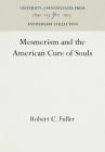 Mesmerism and the American Cure of Souls (Anniversary Collection) Cover Image