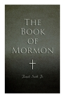 The Book of Mormon: Written by the Hand of Mormon, Upon Plates Taken from the Plates of Nephi Cover Image