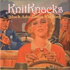 KnitKnacks: Much Ado About Knitting Cover Image