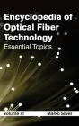 Encyclopedia of Optical Fiber Technology: Volume III (Essential Topics) Cover Image