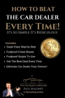 How To Beat The Car Dealer Every Time! It's So Simple It's Ridiculous! Cover Image