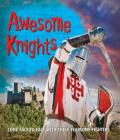 Fast Facts: Awesome Knights: Come face to face with these fearsome fighters Cover Image
