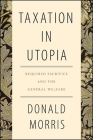 Taxation in Utopia: Required Sacrifice and the General Welfare Cover Image