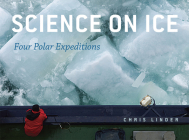 Science on Ice: Four Polar Expeditions Cover Image