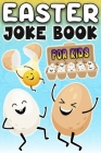 Easter Joke Book for Kids: Fun Interactive Happy Easter Edition Activity Puzzle Game - The Try Not to Laugh Challenge - Knock-Knock Riddles - Wou Cover Image