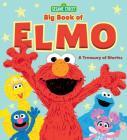 Sesame Street Big Book of Elmo: A Treasury of Stories Cover Image