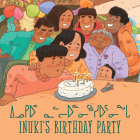 Inuki's Birthday Party: Bilingual Inuktitut and English Edition Cover Image