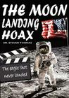 The Moon Landing Hoax: The Eagle That Never Landed Cover Image