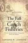 The Fall Of Conch Fisheries: A Review of conch fisheries Management within the Bahamas Cover Image