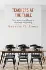 Teachers at the Table: Voice, Agency, and Advocacy in Educational Policymaking Cover Image