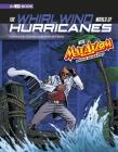 The Whirlwind World of Hurricanes with Max Axiom, Super Scientist: 4D an Augmented Reading Science Experience (Graphic Science 4D) Cover Image