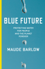 Blue Future: Protecting Water for People and the Planet Forever Cover Image