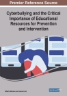 Cyberbullying and the Critical Importance of Educational Resources for Prevention and Intervention Cover Image