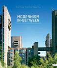 Modernism In-Between: The Mediatory Architectures of Socialist Yugoslavia Cover Image