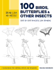 Draw Like an Artist: 100 Birds, Butterflies, and Other Insects: Step-by-Step Realistic Line Drawing - A Sourcebook for Aspiring Artists and Designers Cover Image