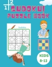 Sudoku Puzzle Book Kids 8-12: Easy, Medium and Hard Sudoku Book for Kids 4x4 - 6x6 - Activity Book for Children - Puzzles Book for Kid - 200 Sudoku Cover Image