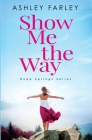 Show Me the Way (Hope Springs #2) Cover Image