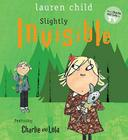 Slightly Invisible (Charlie and Lola) Cover Image
