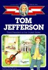 Tom Jefferson: Third President of the U.S. (Childhood of Famous Americans) Cover Image
