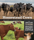 Homestead Cows: The Complete Guide to Raising Healthy, Happy Cattle Cover Image