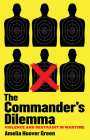 The Commander's Dilemma: Violence and Restraint in Wartime Cover Image