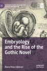 Embryology and the Rise of the Gothic Novel (Palgrave Studies in Literature) Cover Image