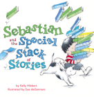 Sebastian and the Special Stack of Stories Cover Image