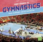 First Source to Gymnastics: Rules, Equipment, and Key Routine Tips (First Sports Source) Cover Image