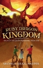 Ruby Dragon Kingdom: Tales of the Cousin Kingdoms, Book One Cover Image