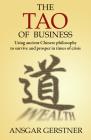 The Tao of Business: Using Ancient Chinese Philosophy to Survive and Prosper in Times of Crisis Cover Image