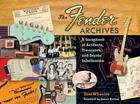The Fender Archives: A Scrapbook of Artifacts, Treasures, and Inside Information Cover Image