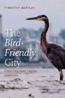 The Bird-Friendly City: Creating Safe Urban Habitats Cover Image