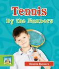 Tennis by the Numbers (Sandcastle: Sports by the Numbers) Cover Image