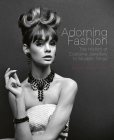 Adorning Fashion: The History of Costume Jewellery to Modern Times Cover Image