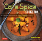 The Cafe Spice Cookbook: 84 Quick and Easy Indian Recipes for Everyday Meals Cover Image