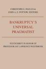 Bankruptcy's Universal Pragmatist: Festschrift in Honor of Jay Westbrook Cover Image