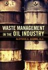 Waste Management in the Oil Industry Cover Image