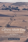 The Camino Made Easy: Reflections of a Parador Pilgrim: Three Walking Tours on the Way of St. James Through Spain and Portugal to Santiago D Cover Image
