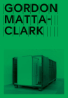 Gordon Matta-Clark: Open House Cover Image