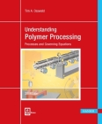 Understanding Polymer Processing 2e: Processes and Governing Equations Cover Image