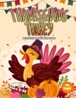 Thanksgiving Turkey Activity Book For Kids Ages 3-99 110 Pages: Pilgrim and Indian Books For Toddlers and Preschoolers / Riddles Coloring Pictures Maz Cover Image