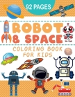 Robots and Space Coloring Book for Kids: Beautiful and amazing Space and robots Cover Image