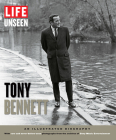 LIFE Unseen Tony Bennett Cover Image