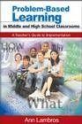 Problem-Based Learning in Middle and High School Classrooms: A Teacher's Guide to Implementation Cover Image