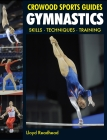 Gymnastics: Skills - Techniques - Training (Crowood Sports Guides) Cover Image