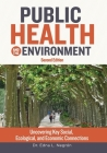 Public Health and the Environment - Second Edition: Uncovering Key Social, Ecological, and Economic Connections Cover Image