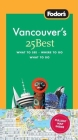 Fodor's Vancouver's 25 Best Cover Image