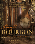 Straight Bourbon: Distilling the Industry's Heritage Cover Image